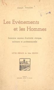 Joseph Pouzin et Félix Deldon - Les événements et les hommes - Soixante années d'activité civique, militaire ou professionnelle.