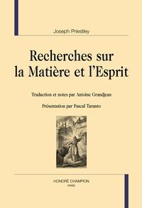 Joseph Priestley - Recherches sur la matière et l'esprit.