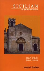 Joseph Privitera - Sicilian-English & English-Sicilian Dictionary & Phrasebook.