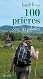 Joseph Proux - 100 prières pour pour les pèlerins.