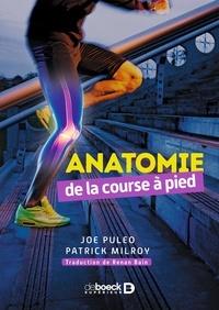 Joseph Puleo et Joe Puleo - Anatomie de la course à pied.