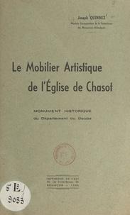 Joseph Quinnez et  Collectif - Le mobilier artistique de l'église de Chasot - Monument historique du département du Doubs.
