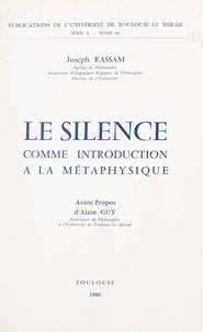 Joseph Rassam et Alain Guy - Le silence comme introduction à la métaphysique.