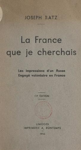 La France que je cherchais. Les impressions d'un Russe, engagé volontaire en France