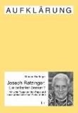 Joseph Ratzinger - Ein brillanter Denker? - Kritische Fragen an den Papst und seine protestantischen Konkurrenten.