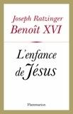Joseph Ratzinger - L'Enfance de Jésus.