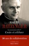 Joseph Ratzinger - La communion de Foi - Tome 1, Croire et célébrer.