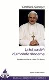 Joseph Ratzinger - La foi au défi du monde moderne.