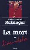 Joseph Ratzinger - La mort et l'au-delà - Court traité d'espérance chrétienne.