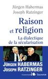 Joseph Ratzinger et Jürgen Habermas - Raison et religion - La dialectique de la sécularisation.