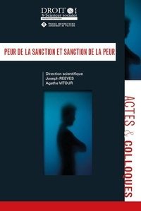 Joseph Reeves et Agathe Vitour - Peur de la sanction et sanction de la peur.
