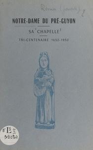 Joseph Renier et Jacques Blanc - La chapelle du Pré-Guyon de Quelaines, 1652-1952.