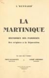 Joseph Rennard - La Martinique - Historique des paroisses des origines à la séparation.