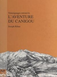 Joseph Ribas - L'Aventure du Canigou.