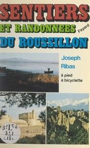 Joseph Ribas et Michel Pluvinage - Sentiers et randonnées du Roussillon.