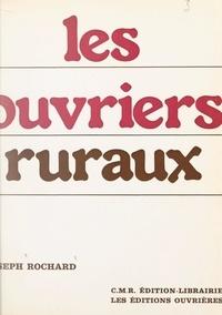 Joseph Rochard - Les ouvriers-ruraux.