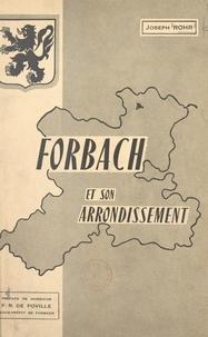 Joseph Rohr et Fr. de Foville - Forbach et son arrondissement.