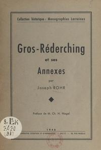 Joseph Rohr et Charles-Henri Hiegel - Gros-Réderching et ses annexes.