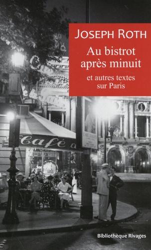 Au bistrot après minuit et autres textes sur Paris