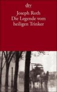 Joseph Roth - Die Legende vom heiligen Trinker.