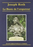 Joseph Roth - Le Buste de l'empereur ; Le Triomphe de la beauté ; Le Marchand de corail.