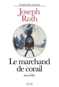 Joseph Roth - Le marchand de corail.