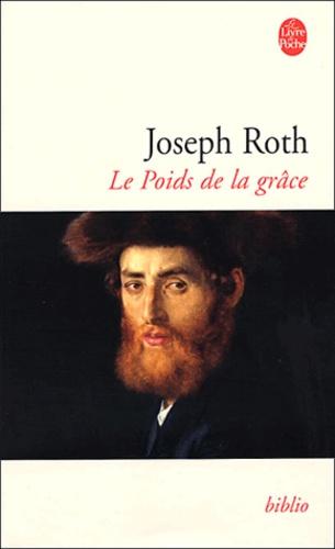Joseph Roth - Le poids de la grâce.