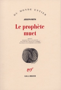 Joseph Roth - Le prophète muet.