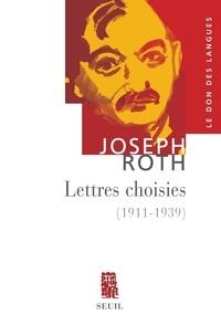 Joseph Roth - Lettres choisies (1911-1939).