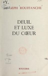 Joseph Rouffanche - Deuil et luxe du cœur.