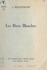 Joseph Rouffanche - Les rives blanches.
