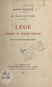 Joseph Rouillé et Bazile Clénet - Les guerres de Vendée. Legé, capitale du général Charette.