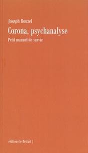 Joseph Rouzel - Corona, psychanalyse - Petit manuel de survie.