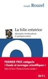 Joseph Rouzel - La folie créatrice - Alexandre Grothendieck et quelques autres.