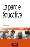 Joseph Rouzel - La parole éducative - 2e éd..