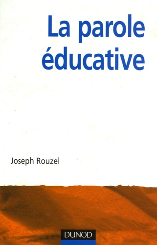 Joseph Rouzel - La parole éducative.