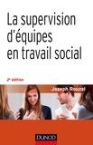 Joseph Rouzel - La supervision d'équipes en travail social - 2e éd..