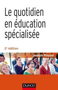 Joseph Rouzel - Le quotidien en éducation spécialisée.