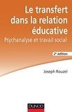 Joseph Rouzel - Le transfert dans la relation éducative - 2e éd..