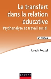 Joseph Rouzel - Le transfert dans la relation éducative.