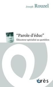 """Joseph Rouzel - """"Paroles d'éduc"""" - Educateur spécialisé au quotidien."""