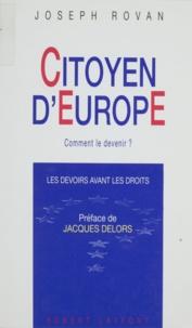 Joseph Rovan - Citoyen d'Europe - Comment le devenir ?, les devoirs avant les droits.