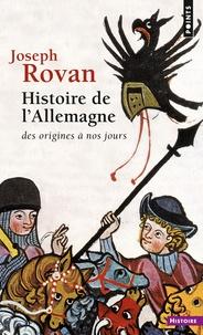 Joseph Rovan - Histoire de l'Allemagne - Des origines à nos jours.