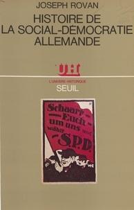Joseph Rovan - Histoire de la social-démocratie allemande.