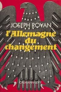 Joseph Rovan - L'Allemagne du changement.