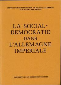 Joseph Rovan - La Social-Démocratie dans l'Allemagne impériale.