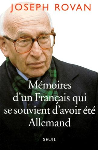 Joseph Rovan - Mémoires d'un Français qui se souvient d'avoir été Allemand.
