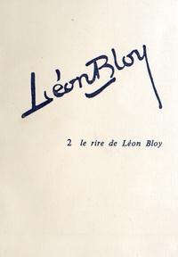 Joseph Royer et Bernard Sarrazin - Léon Bloy - Tome 2, Le rire de Léon Bloy.