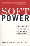 Joseph S. Nye - Soft Power - The Means to Success in World Politics.