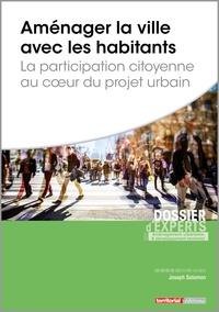 Joseph Salamon - Aménager la ville avec les habitants - La participation citoyenne au coeur du projet urbain.